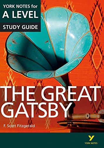The Great Gatsby: York Notes for A-level (York Notes Advanced) By Julian Cowley