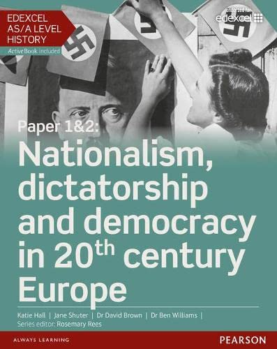 Edexcel AS/A Level History, Paper 1&2: Nationalism, dictatorship and democracy in 20th century Europe Student Book + ActiveBook By Katie Hall