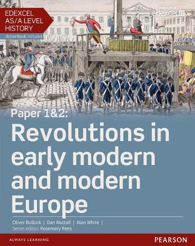 Edexcel AS/A Level History, Paper 1&2: Revolutions in early modern and modern Europe Student Book + ActiveBook (Edexcel GCE History 2015) By Alan White