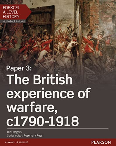 Edexcel A Level History, Paper 3: The British experience of warfare c1790-1918 Student Book + ActiveBook By Rick Rogers