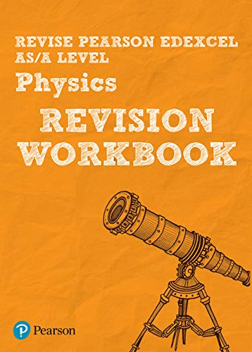 Revise Edexcel AS/A Level Physics Revision Workbook (REVISE Edexcel GCE Science 2015) By Steve Adams