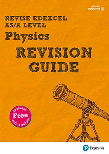 Revise Edexcel AS/A Level Physics Revision Guide: with FREE online edition (REVISE Edexcel GCE Science 2015) By Steve Adams