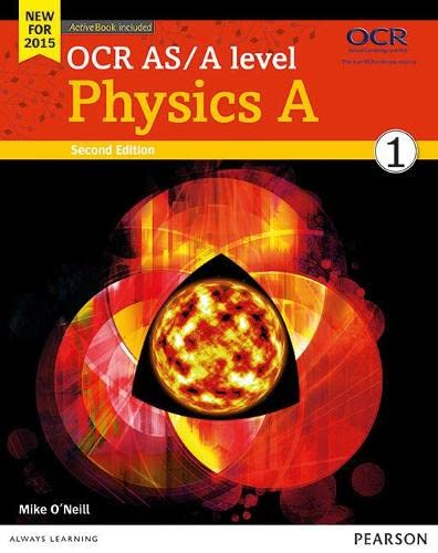 OCR AS/A level Physics A Student Book 1 + ActiveBook (OCR GCE Science 2015) By Mike O'Neill