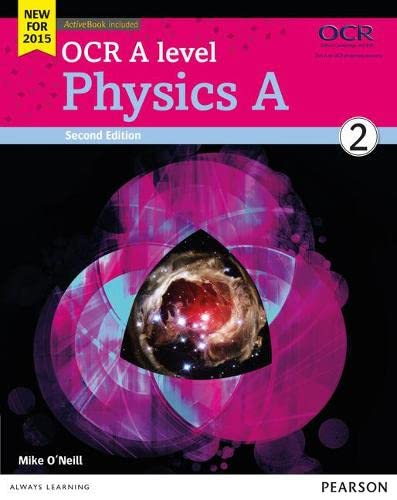 OCR A Level Physics A: 2015: Student book 2 by Mike O'Neill