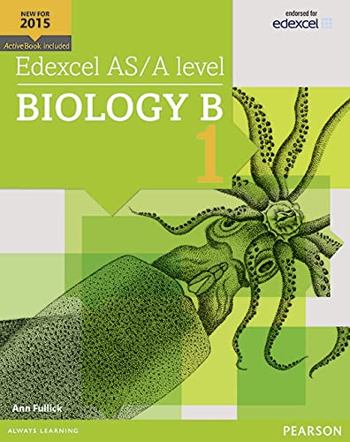 Edexcel AS/A level Biology B Student Book 1 + ActiveBook (Edexcel GCE Science 2015) By Ann Fullick