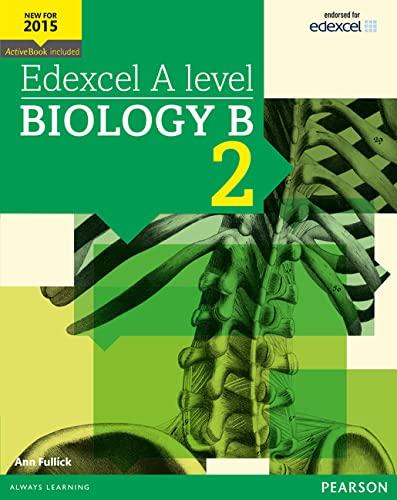 Edexcel A level Biology B Student Book 2 + ActiveBook (Edexcel GCE Science 2015) By Ann Fullick