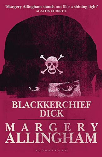 Blackkerchief Dick By Margery Allingham