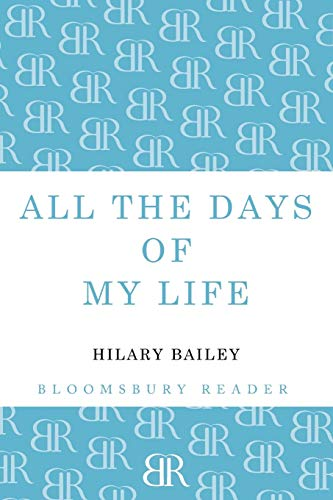 All The Days of My Life By Hilary Bailey