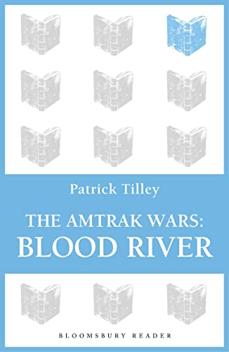 The Amtrak Wars: Blood River By Patrick Tilley