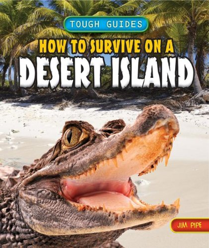 How to Survive on a Desert Island By Jim Pipe