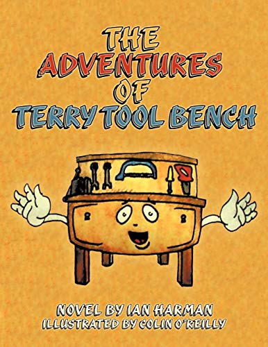 The Adventures of Terry Tool Bench By Ian Harman