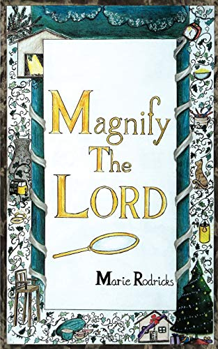Magnify The LORD By Marie Rodricks