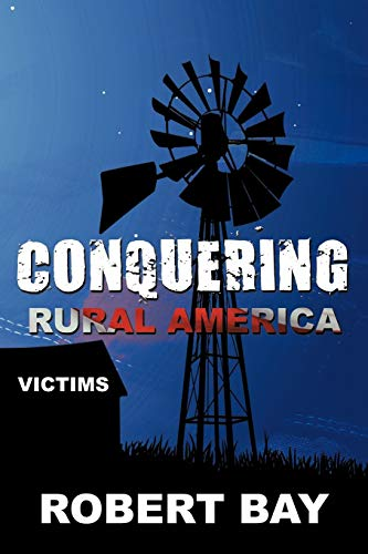 Conquering Rural America By Robert Bay