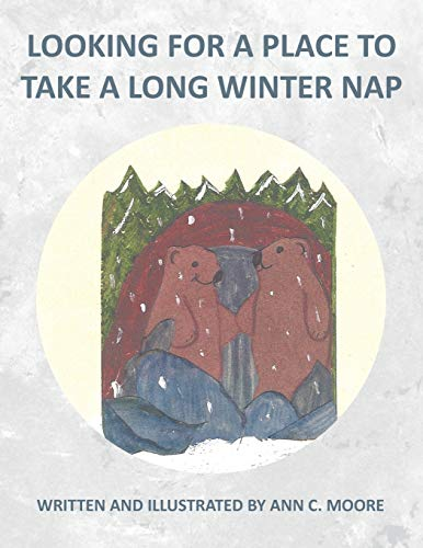Looking For A Place To Take A Long Winter Nap By Ann C. Moore