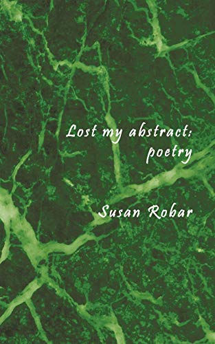 Lost My Abstract By Susan Robar