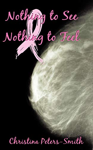 Nothing to See and Nothing to Feel By Christina Peters-Smith