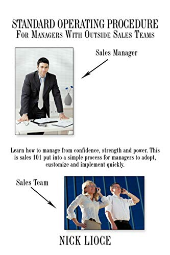 Standard Operating Procedure For Managers With Outside Sales Teams By Nick Lioce