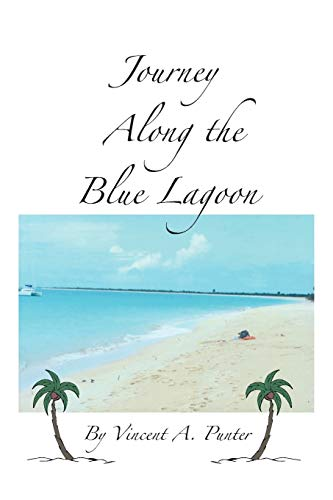 Journey Along the Blue Lagoon By Vincent A. Punter