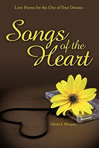 Songs of the Heart By Gloria I. Morgan
