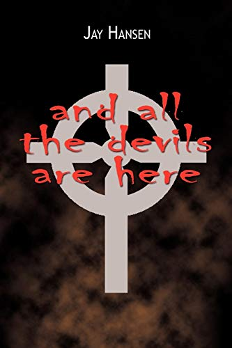 And All the Devils are Here By Jay Hansen
