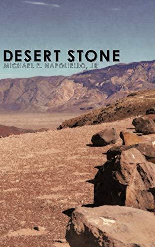 Desert Stone By Michael E. Napoliello Jr.