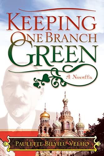 Keeping One Branch Green By Paulette Bilyieu Velho