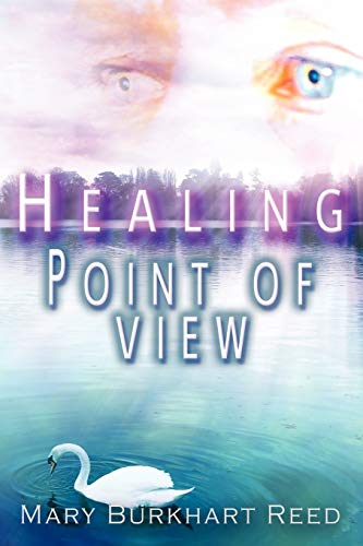 Healing Point of View By Mary Burkhart Reed