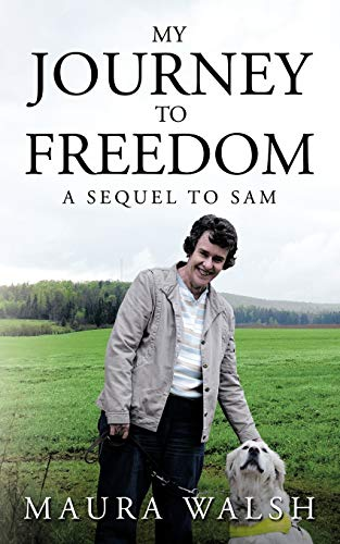 My Journey To Freedom By Maura Walsh