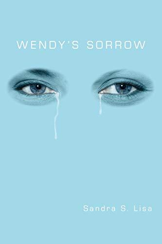Wendy's Sorrow By Sandra S. Lisa