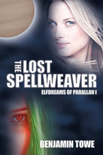 The Lost Spellweaver By Benjamin Towe