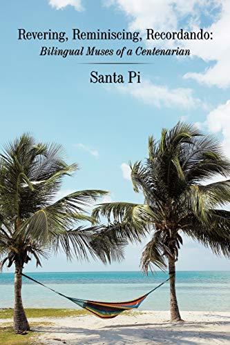 Revering, Reminiscing, Recordando By Santa Pi