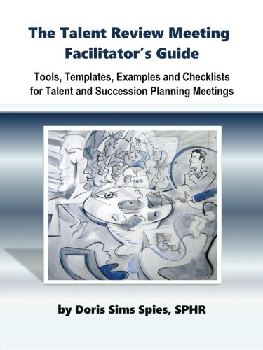 The Talent Review Meeting Facilitator's Guide By SPHR Doris Sims