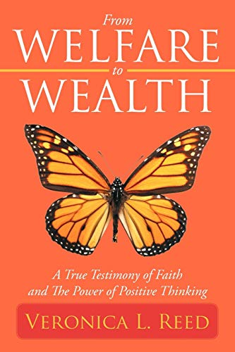 From Welfare to Wealth By Veronica L. Reed