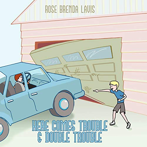 Here Comes Trouble & Double Trouble By Rose Brenda Lavis