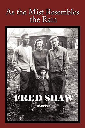 As the Mist Resembles the Rain By Fred Shaw