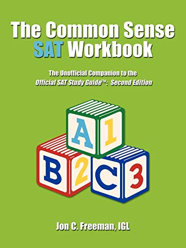 The Common Sense SAT Workbook By IGL Jon C. Freeman