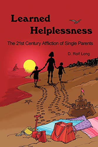 Learned Helplessness By D. Rolf Long