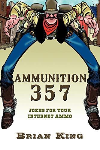 Ammunition 357 By Brian King