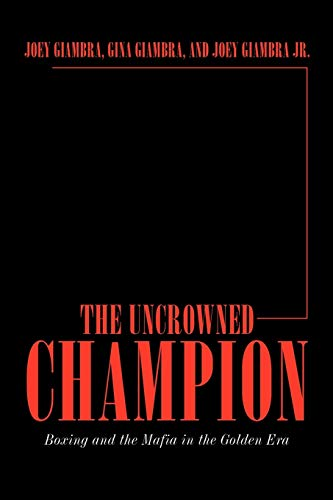 The Uncrowned Champion By Joey Giambra