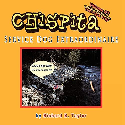 Chispita Service Dog Extraordinaire By Richard B. Taylor