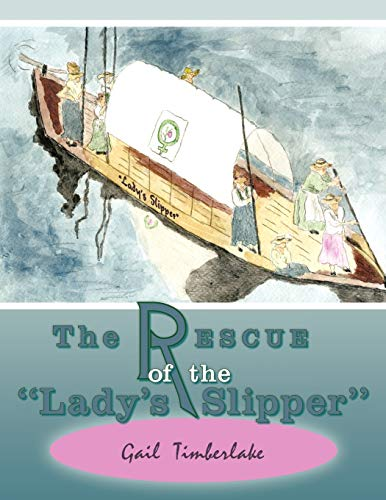 """The Rescue of the """"Lady's Slipper"""" By Gail Timberlake"""