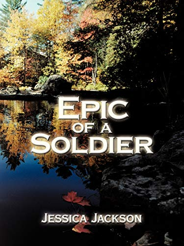 Epic of A Soldier By Jessica Jackson