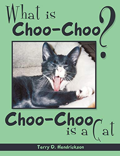 What is Choo-Choo? By Terry D. Hendrickson