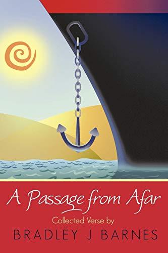 A Passage from Afar By Bradley J. Barnes