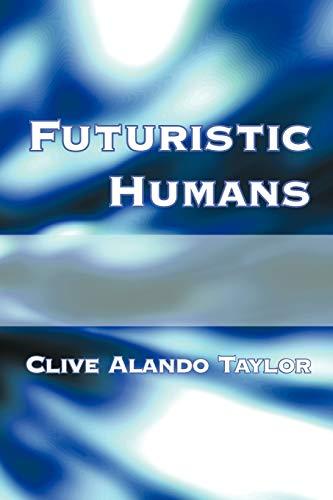 Futuristic Humans By Clive Alando Taylor