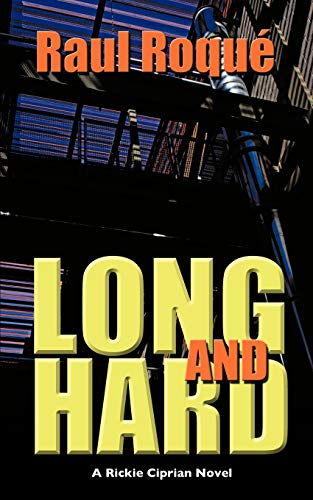 Long and Hard By Raul Roque