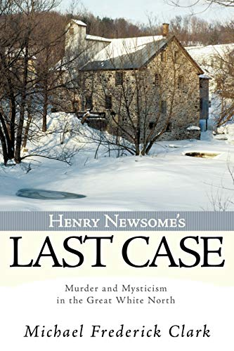 Henry Newsome's Last Case By Michael Frederick Clark