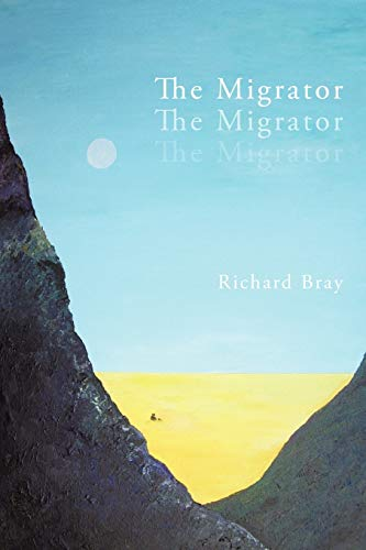 The Migrator By Richard Bray