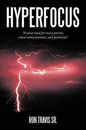 Hyperfocus By Ron Travis Sr.