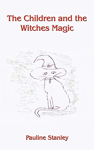 The Children and the Witches Magic By Pauline Stanley